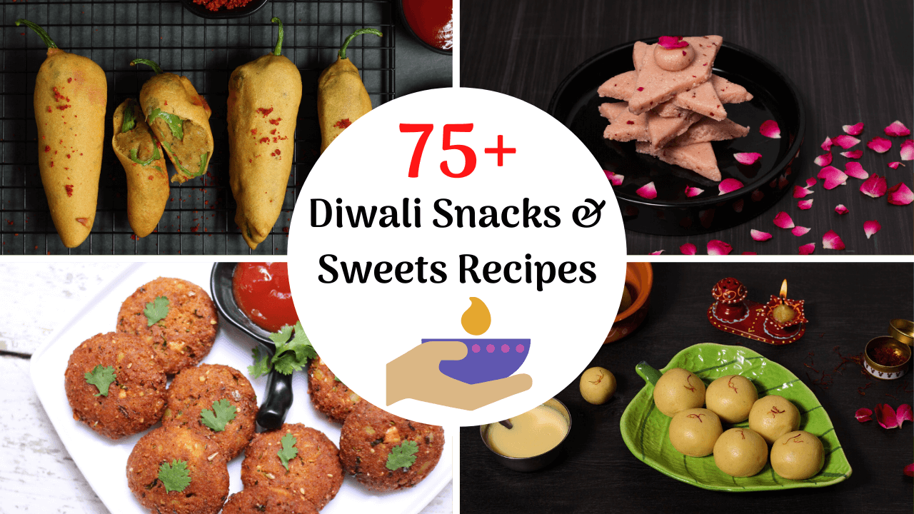 50+ Best Diwali Recipes - Sweets and Snacks Edition