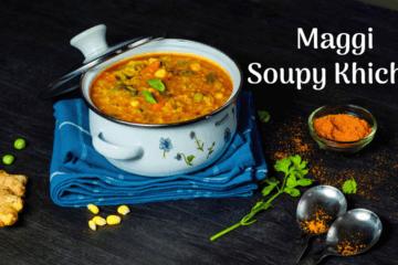 maggi soupy khichdi recipe